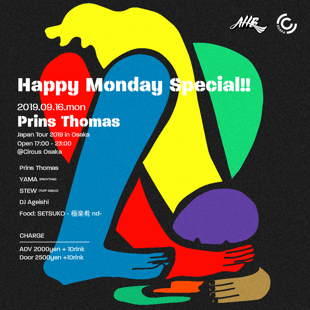 Prins Thomas Japan Tour 2019~Happy Monday Special!~
