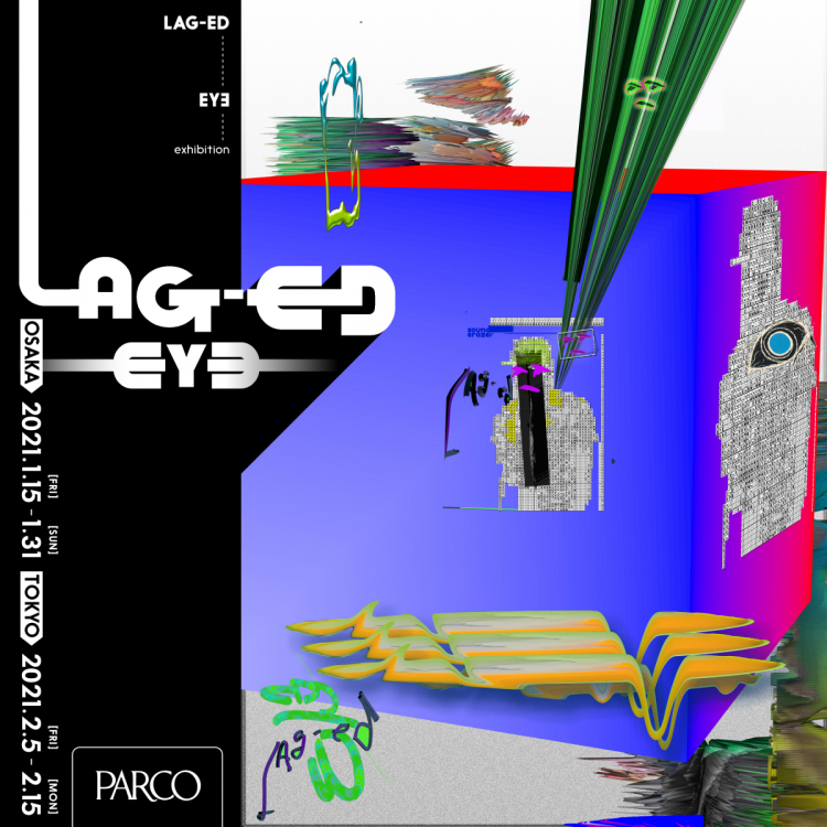 'LAG-ED' EYƎ exhibition
